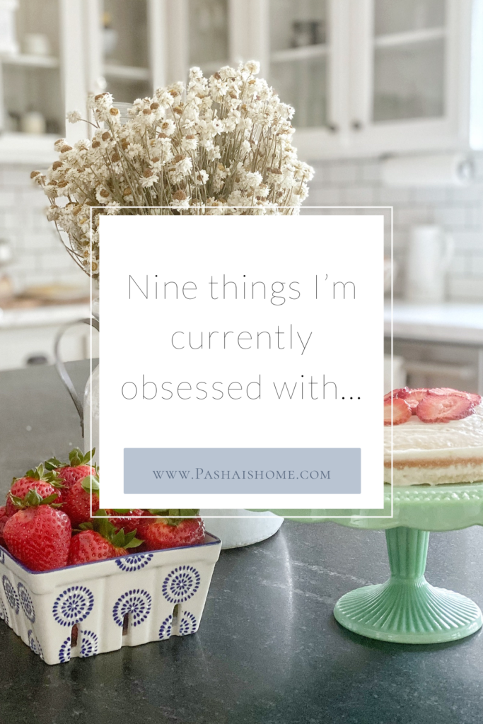 Nine things I am kinda obsessed with right now